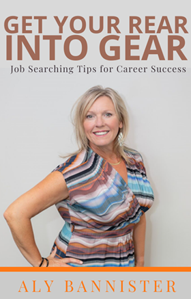 Book by Alison Bannister, Get Your Rear into Gear Job Searching Tips for Career Success